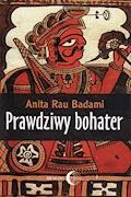 Prawdziwy bohater - Anita Rau Badami - ebook