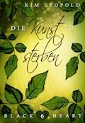 Black Heart - Band 6: Die Kunst zu sterben - Kim Leopold - E-Book