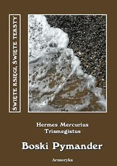 Boski Pymander (Pimander) - Hermes Mercurius Trismegistus (Trismegistos) - ebook