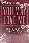 YOU MAY LOVE ME - Evy Winter - E-Book