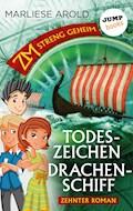 ZM - streng geheim: Zehnter Roman: Todeszeichen Drachenschiff - Marliese Arold - E-Book