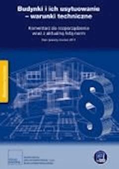 Budynki i ich usytuowanie - warunki techniczne Komentarz do rozporządzenia wraz z aktualną listą norm. - Opracowanie zbiorowe - ebook