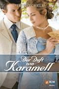 Der Duft von Karamell - Siri Mitchell - E-Book