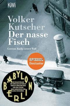 Der nasse Fisch - Volker Kutscher - E-Book