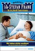 Dr. Stefan Frank 2480 - Arztroman - Stefan Frank - E-Book