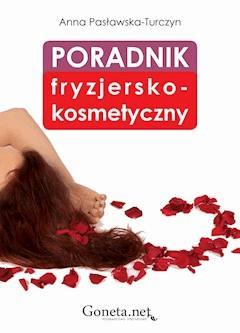 Poradnik fryzjersko-kosmetyczny - Anna Pasławska-Turczyn - ebook