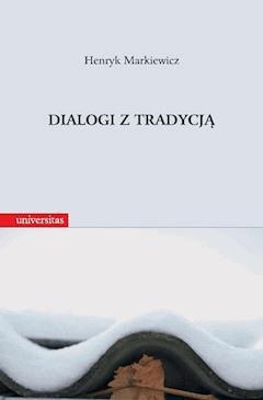 Dialogi z tradycją - prof. Henryk Markiewicz - ebook