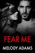 Fear Me (Fear Me 1) - Melody Adams - E-Book