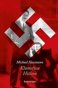 Kłamstwa Hitlera - Michael Hesemann - ebook