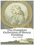The Complete Collection of Henry Fielding - Henry Fielding - E-Book