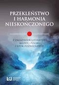 Przekleństwo i harmonia nieskończonego. Z zagadnień literatury Młodej Polski i epok późniejszych - Katarzyna Badowska - ebook