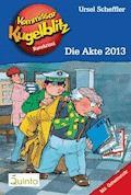 Kommissar Kugelblitz 20. Die Akte 2013 - Ursel Scheffler - E-Book