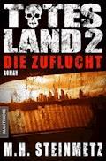 Totes Land 2 - Die Zuflucht - M.H. Steinmetz - E-Book