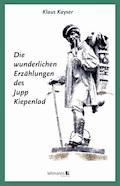 Die wunderlichen Erzählungen des Jupp Kiepenlad - Klaus Kayser - E-Book