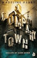 Company Town - Madeline Ashby - E-Book