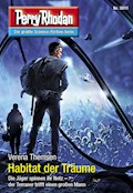 Perry Rhodan 3011: Habitat der Träume - Verena Themsen - E-Book