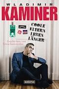 Coole Eltern leben länger - Wladimir Kaminer - E-Book