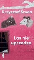 Las nie uprzedza - Krzysztof Środa - ebook