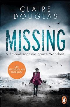 Missing  - Niemand sagt die ganze Wahrheit - Claire Douglas - E-Book