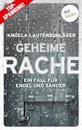 Geheime Rache - Ein Fall für Engel und Sander 2 - Angela Lautenschläger - E-Book