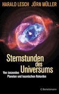 Sternstunden des Universums - Harald Lesch - E-Book