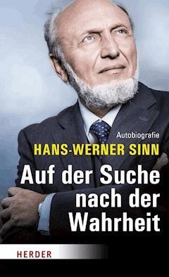 Auf der Suche nach der Wahrheit - Hans-Werner Sinn - E-Book