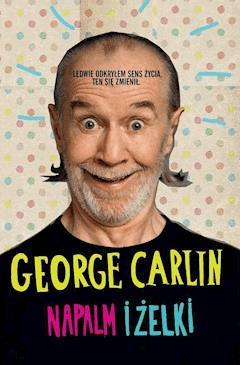 Napalm i żelki - George Carlin - ebook