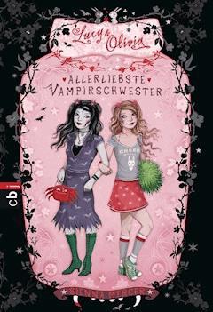 Lucy & Olivia - Allerliebste Vampirschwester - Sienna Mercer - E-Book