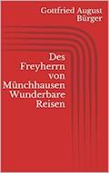 Des Freyherrn von Münchhausen Wunderbare Reisen - Gottfried August Bürger - E-Book