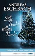 Stille Nacht, stillere Nacht - Andreas Eschbach - E-Book
