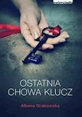 Ostatnia chowa klucz - Ałbena Grabowska - ebook