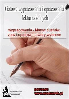 Wypracowania - Motyw duchów, zjaw, upiorów - Opracowanie zbiorowe - ebook