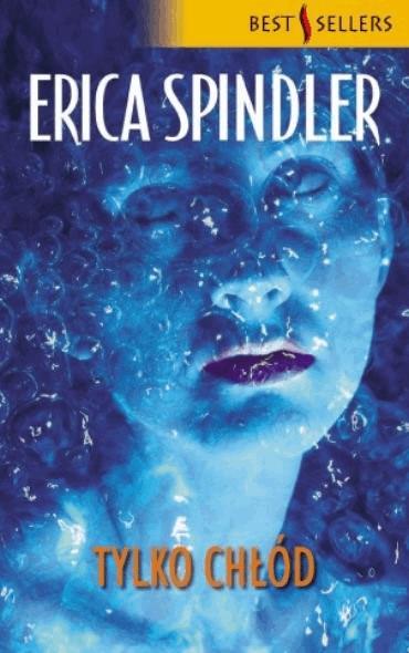 Tylko chłód - Tylko w Legimi możesz przeczytać ten tytuł przez 7 dni za darmo. - Erica Spindler