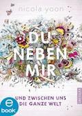 Du neben mir und zwischen uns die ganze Welt - Nicola Yoon - E-Book + Hörbüch