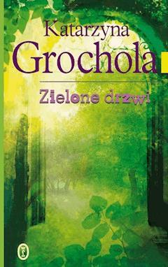 Zielone drzwi - Katarzyna Grochola - ebook