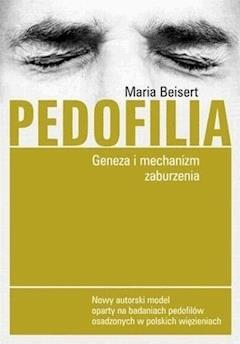 Pedofilia. Geneza i mechanizm zaburzenia - Maria Beisert - ebook