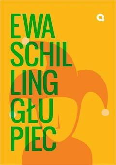 Głupiec - Ewa Schilling - ebook
