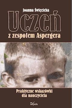 Uczeń z zespołem Aspergera - Joanna Święcicka - ebook