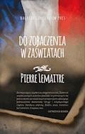 Do zobaczenia w zaświatach - Pierre Lemaitre - ebook