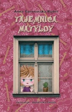 Tajemnica Matyldy - Anna Czerwińska Rydel - ebook
