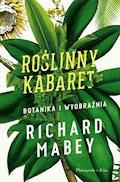 Roślinny kabaret. Botanika i wyobraźnia - Richard Mabey - ebook