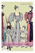 Kleider machen Leute - Gottfried Keller - E-Book + Hörbüch