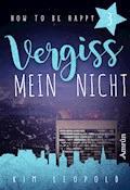 How to be happy 3: Vergissmeinnicht - Kim Leopold - E-Book
