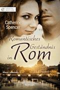 Romantisches Geständnis in Rom - Catherine Spencer - E-Book