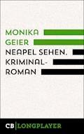 Neapel sehen. Bettina Bolls zweiter Fall - Monika Geier - E-Book