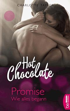 Hot Chocolate - Promise - Charlotte Taylor - E-Book