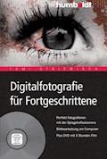 Digitalfotografie für Fortgeschrittene - Tom! Striewisch - E-Book