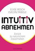 Intuitiv abnehmen - Elyse Resch - E-Book