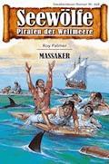 Seewölfe - Piraten der Weltmeere 458 - Roy Palmer - E-Book