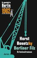 Berliner Filz - Horst Bosetzky - E-Book